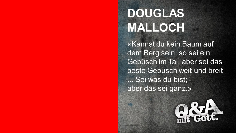 DOUGLAS MALLOCH Douglas Malloch