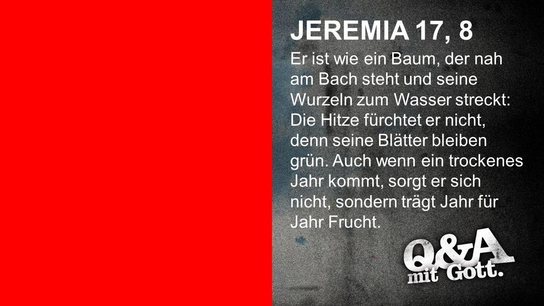 Jeremia 17, 8 JEREMIA 17, 8.