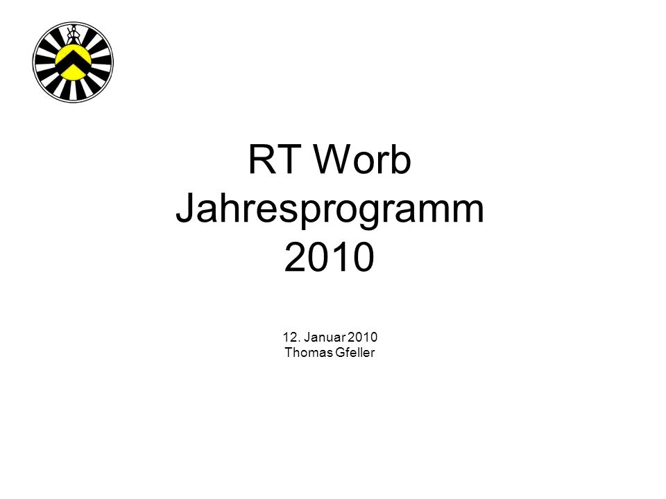 RT Worb Jahresprogramm 2010 12. Januar 2010 Thomas Gfeller