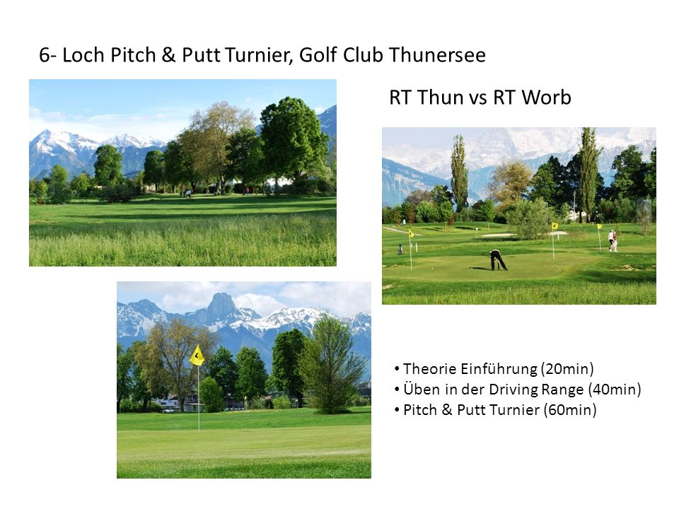 6- Loch Pitch & Putt Turnier, Golf Club Thunersee