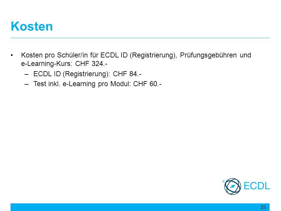 Kosten Kosten pro Schüler/in für ECDL ID (Registrierung), Prüfungsgebühren und e-Learning-Kurs: CHF 324.-