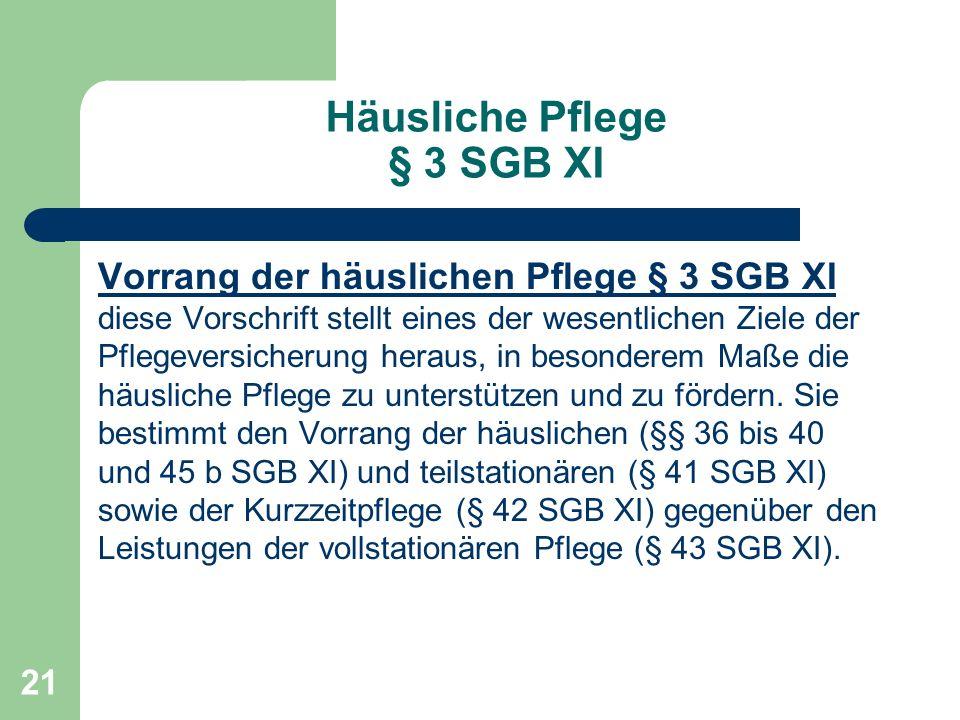 Häusliche Pflege § 3 SGB XI