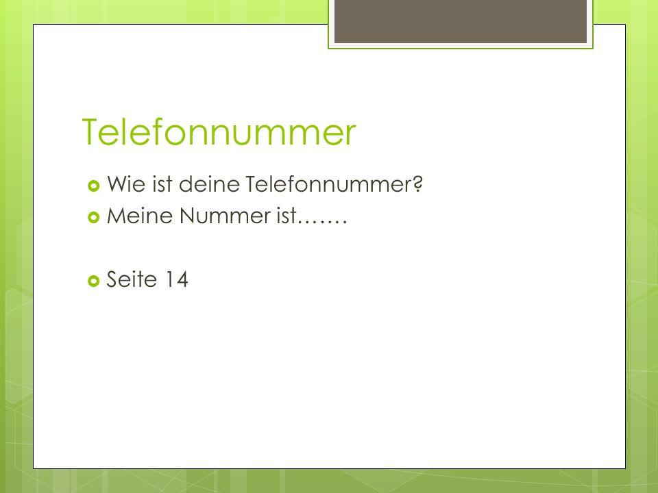 Telefonnummer Wie ist deine Telefonnummer Meine Nummer ist…….