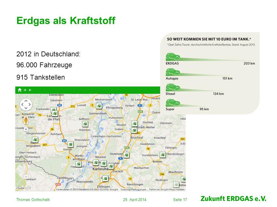 Erdgas als Kraftstoff 2012 in Deutschland: 96.000 Fahrzeuge 915 Tankstellen Thomas Gottschalk.