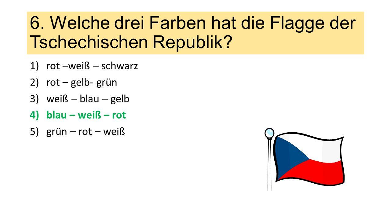 6. Welche drei Farben hat die Flagge der Tschechischen Republik