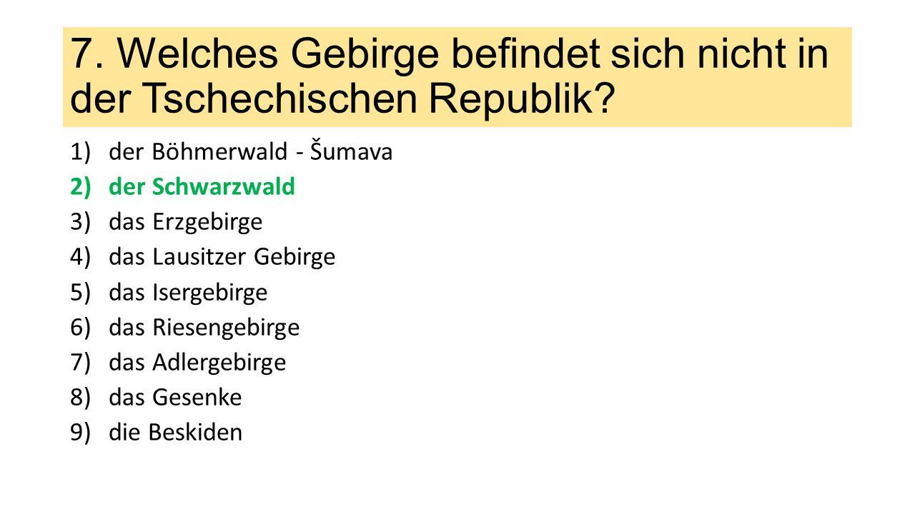 7. Welches Gebirge befindet sich nicht in der Tschechischen Republik