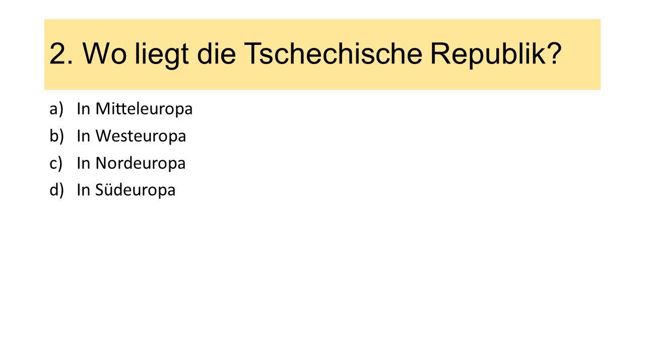 2. Wo liegt die Tschechische Republik