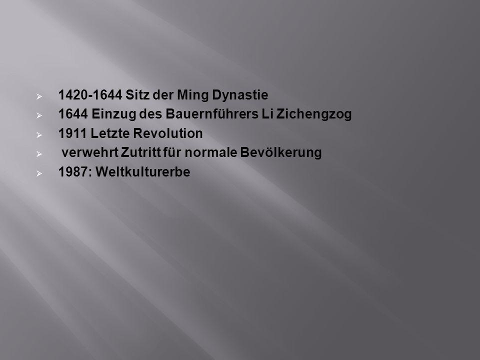 1420-1644 Sitz der Ming Dynastie