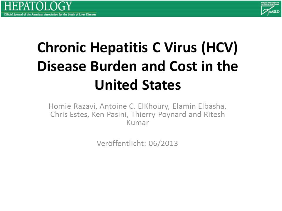 Chronic Hepatitis C Virus (HCV) Disease Burden and Cost in the United States