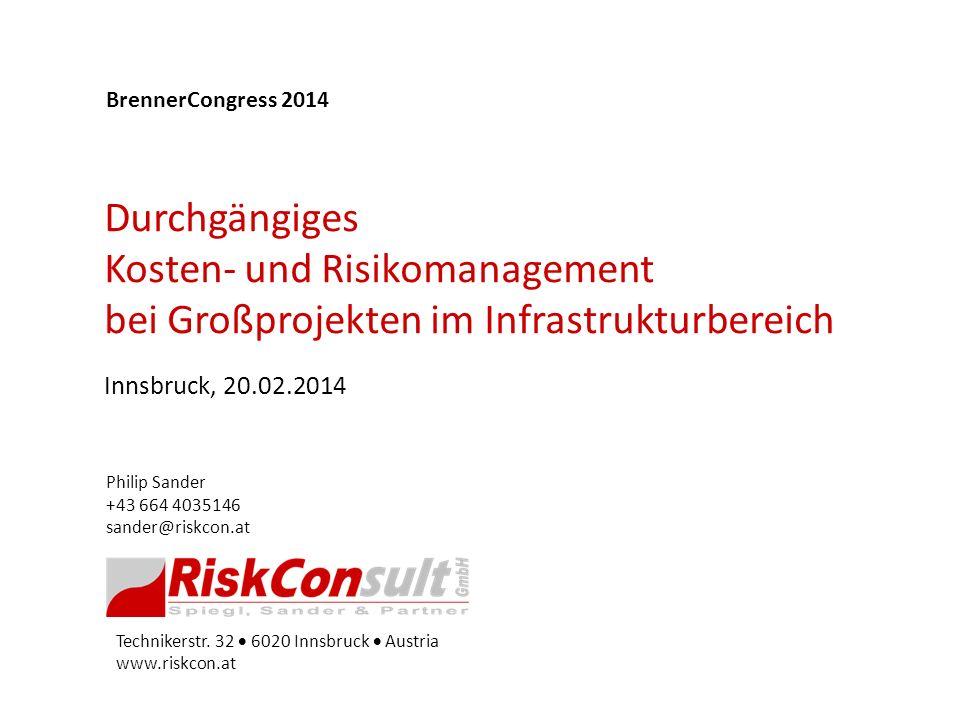 BrennerCongress 2014 Durchgängiges Kosten- und Risikomanagement bei Großprojekten im Infrastrukturbereich.