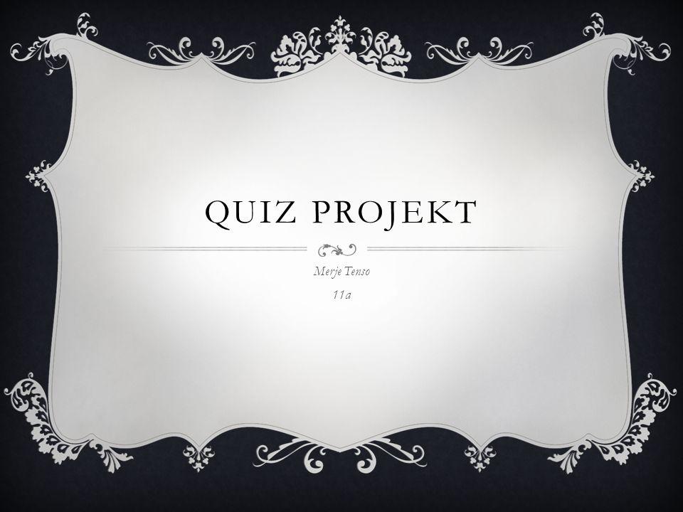 Quiz Projekt Merje Tenso 11a