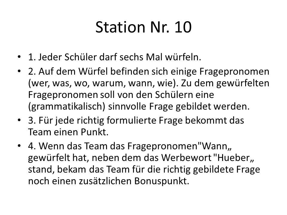 Station Nr. 10 1. Jeder Schüler darf sechs Mal würfeln.