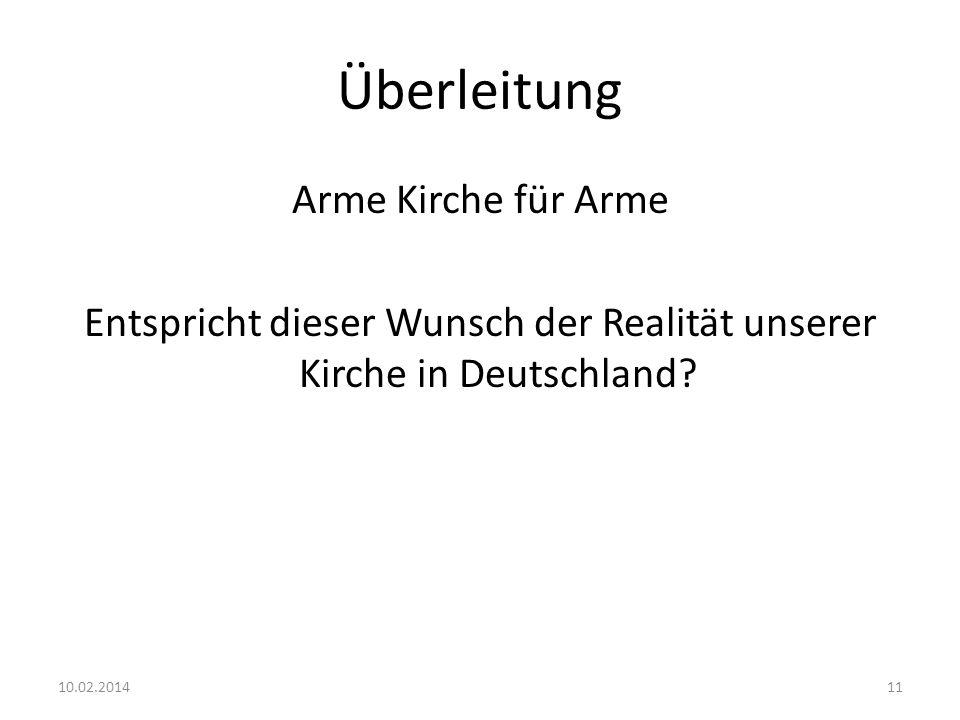 Überleitung Arme Kirche für Arme Entspricht dieser Wunsch der Realität unserer Kirche in Deutschland