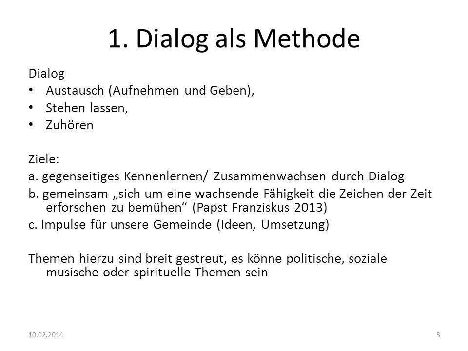 1. Dialog als Methode Dialog Austausch (Aufnehmen und Geben),