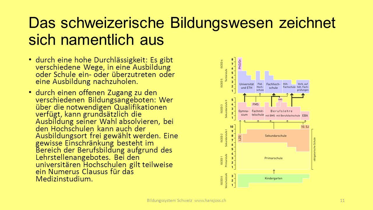 Das schweizerische Bildungswesen zeichnet sich namentlich aus