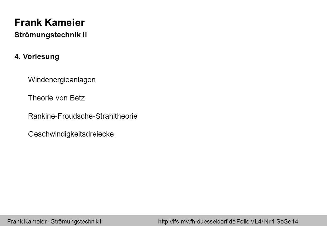 Frank Kameier Strömungstechnik II 4. Vorlesung Windenergieanlagen