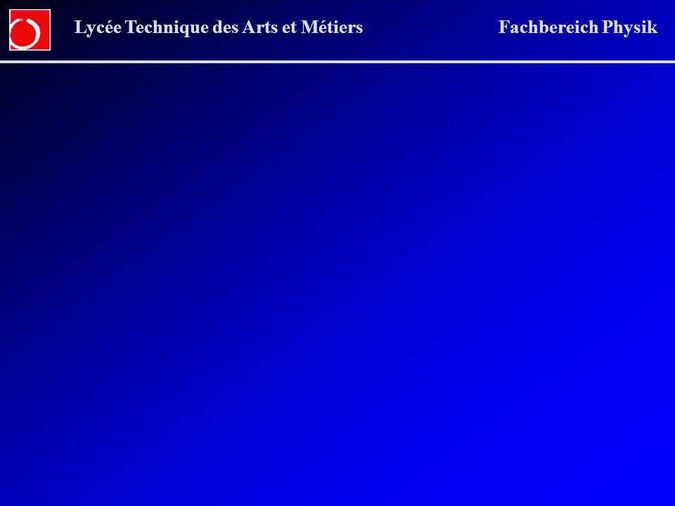 Lycée Technique des Arts et Métiers Fachbereich Physik