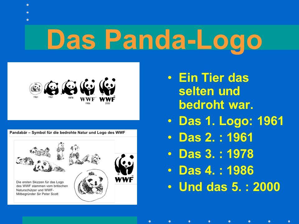 Das Panda-Logo Ein Tier das selten und bedroht war. Das 1. Logo: 1961