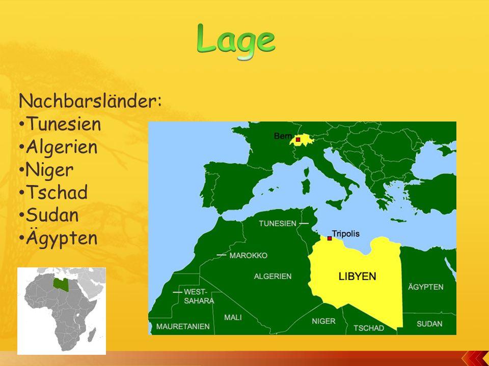 Lage Nachbarsländer: Tunesien Algerien Niger Tschad Sudan Ägypten