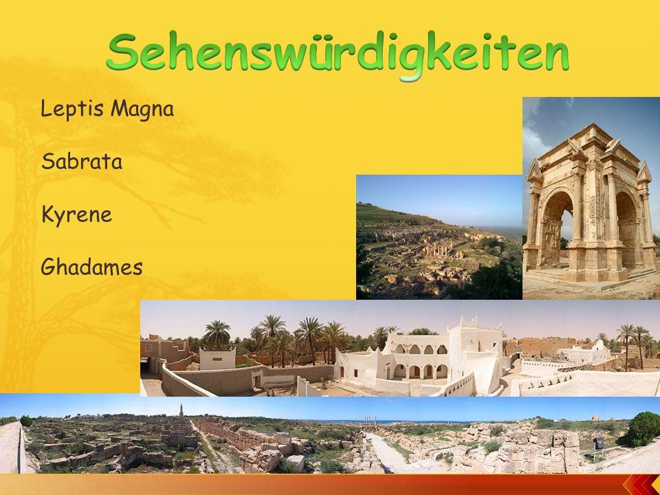 Sehenswürdigkeiten Leptis Magna Sabrata Kyrene Ghadames