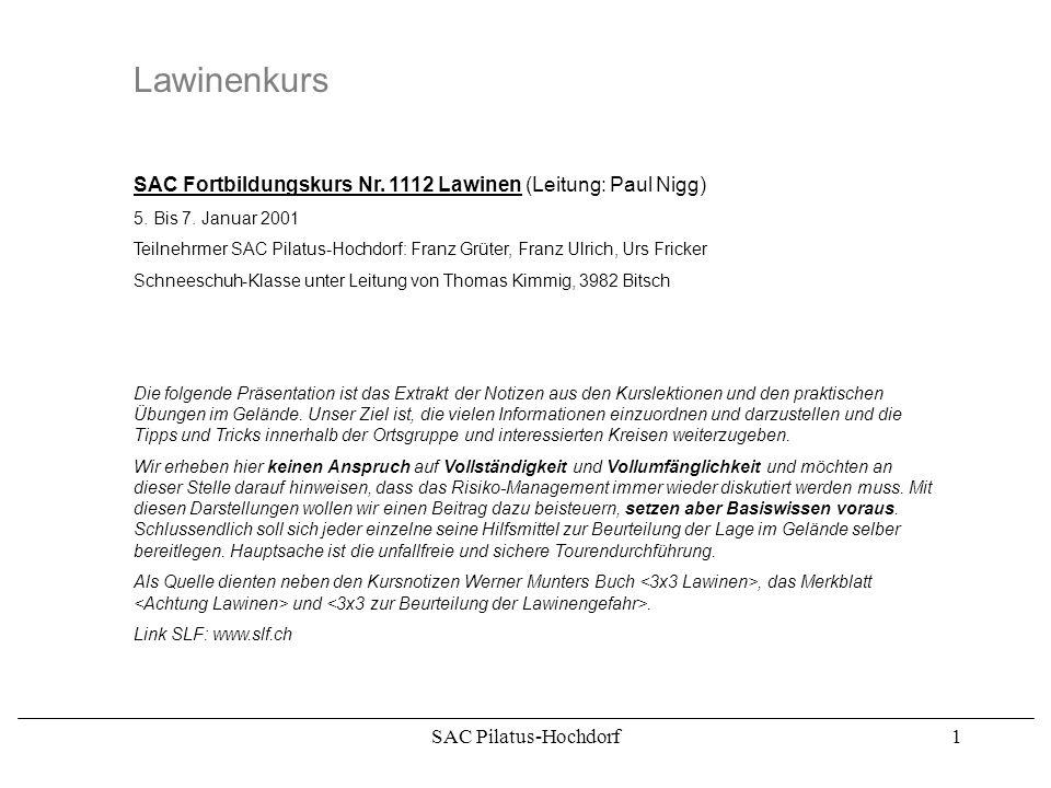 Lawinenkurs SAC Fortbildungskurs Nr. 1112 Lawinen (Leitung: Paul Nigg)