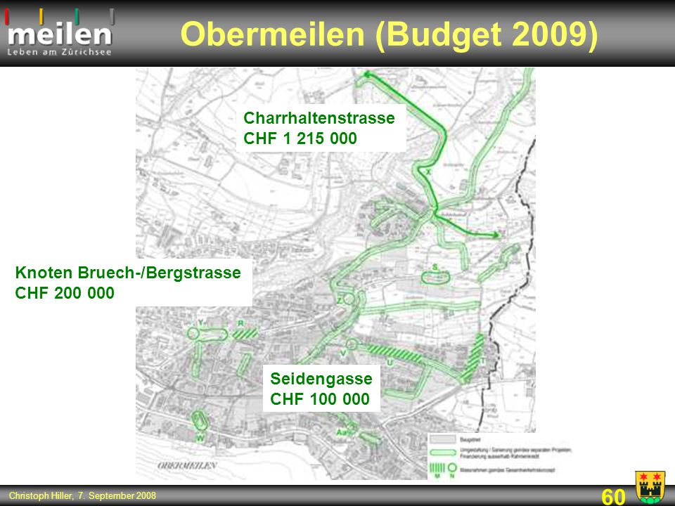 Obermeilen (Budget 2009) Charrhaltenstrasse CHF 1 215 000