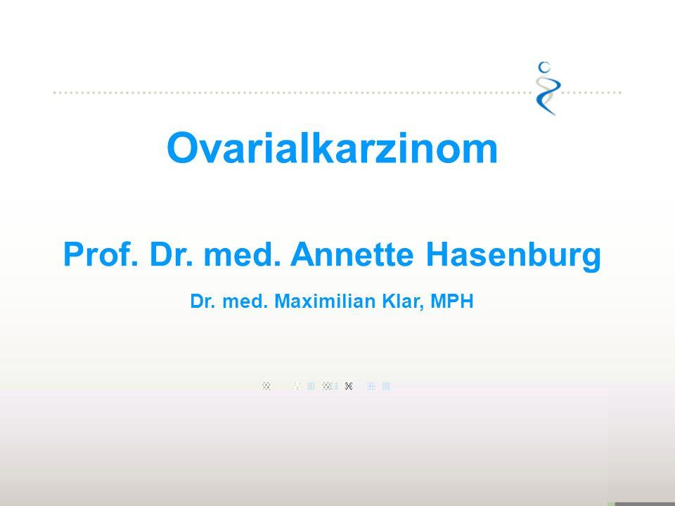 Prof. Dr. med. Annette Hasenburg Dr. med. Maximilian Klar, MPH