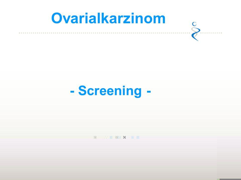 Ovarialkarzinom - Screening - 1973-1977: 1:70, 1,4%