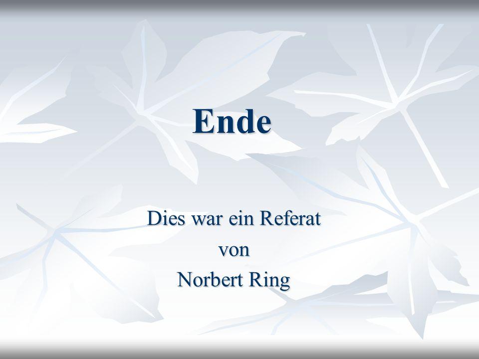 Dies war ein Referat von Norbert Ring
