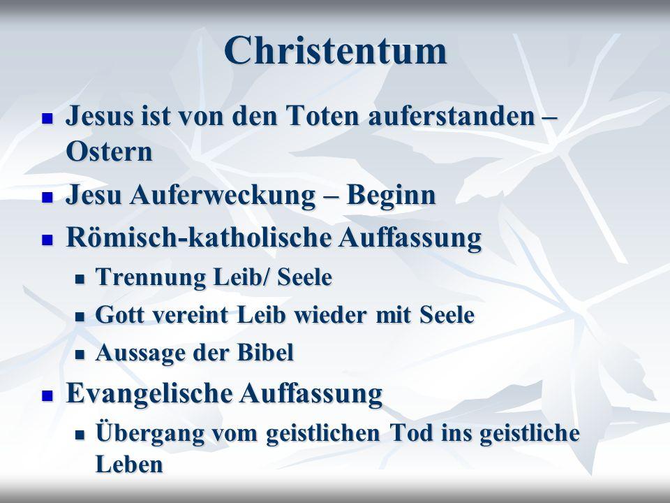 Christentum Jesus ist von den Toten auferstanden – Ostern