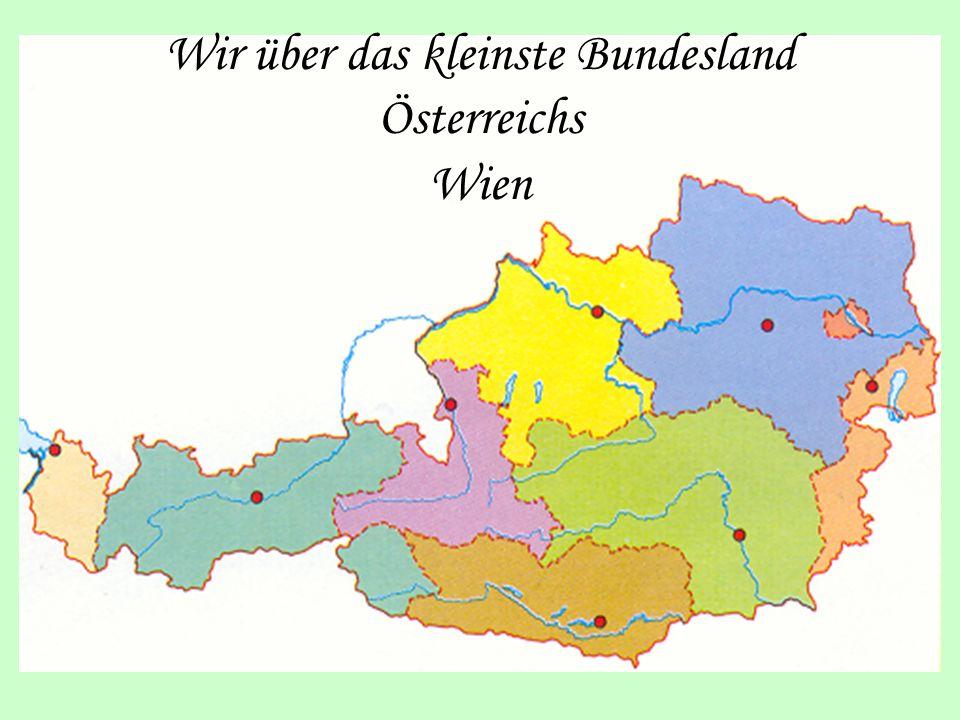 Wir über das kleinste Bundesland Österreichs Wien