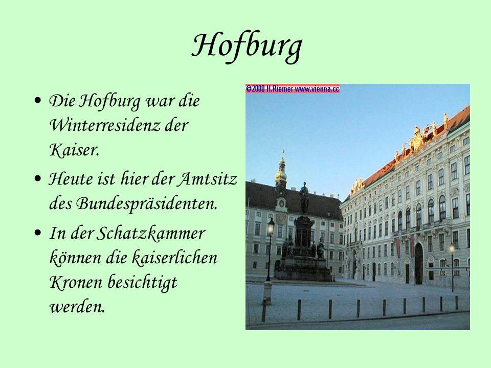 Hofburg Die Hofburg war die Winterresidenz der Kaiser.