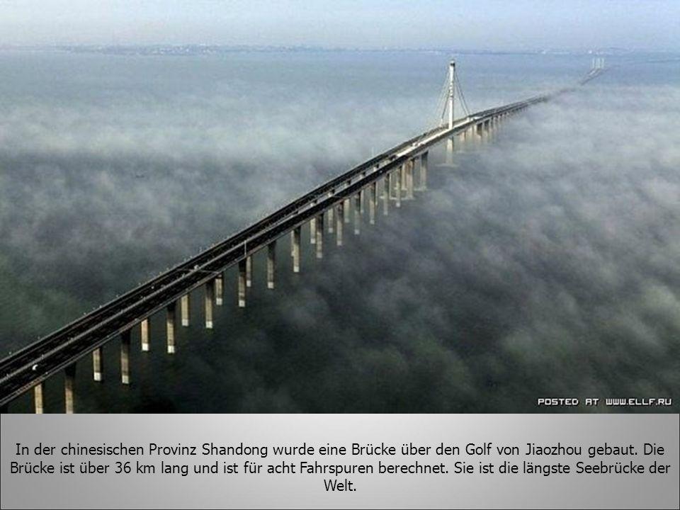 In der chinesischen Provinz Shandong wurde eine Brücke über den Golf von Jiaozhou gebaut. Die Brücke ist über 36 km lang und ist für acht Fahrspuren berechnet. Sie ist die längste Seebrücke der Welt.