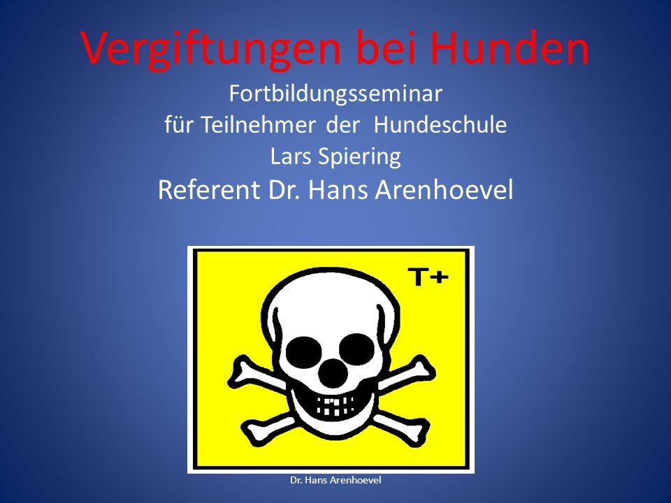 Vergiftungen bei Hunden Fortbildungsseminar für Teilnehmer der Hundeschule Lars Spiering Referent Dr. Hans Arenhoevel