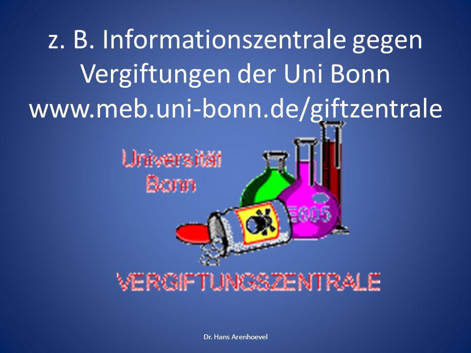 z. B. Informationszentrale gegen Vergiftungen der Uni Bonn www. meb