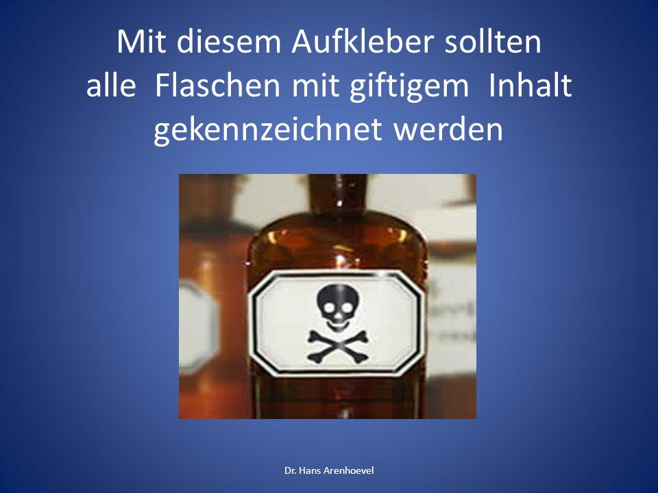 Mit diesem Aufkleber sollten alle Flaschen mit giftigem Inhalt gekennzeichnet werden