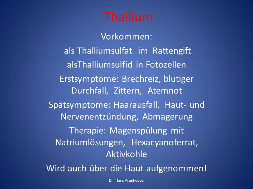 Thallium Vorkommen: als Thalliumsulfat im Rattengift