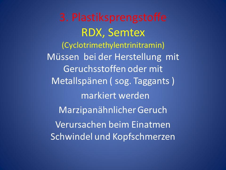 3. Plastiksprengstoffe RDX, Semtex (Cyclotrimethylentrinitramin)