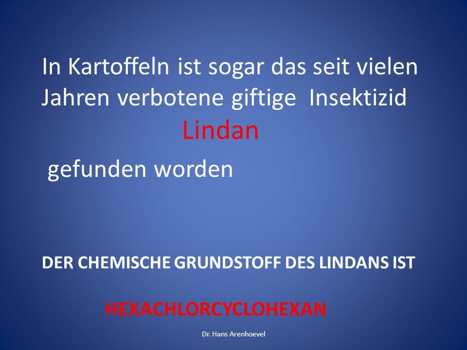 Der chemische Grundstoff des Lindans ist hexachlorcyclohexan