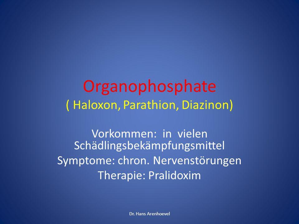 Organophosphate ( Haloxon, Parathion, Diazinon)