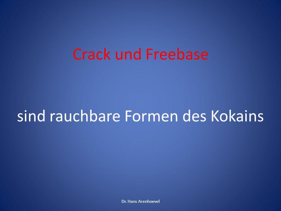 Crack und Freebase sind rauchbare Formen des Kokains