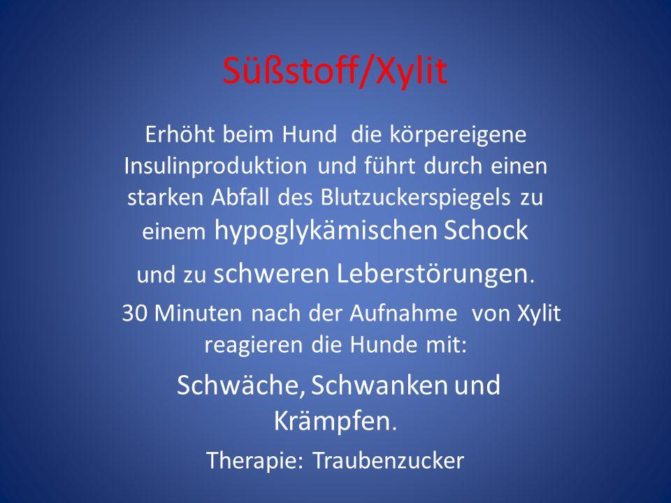 Süßstoff/Xylit Schwäche, Schwanken und Krämpfen.