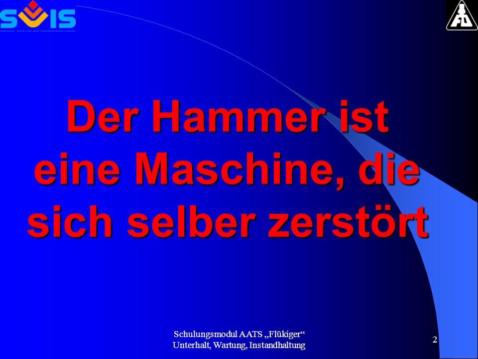 Der Hammer ist eine Maschine, die sich selber zerstört