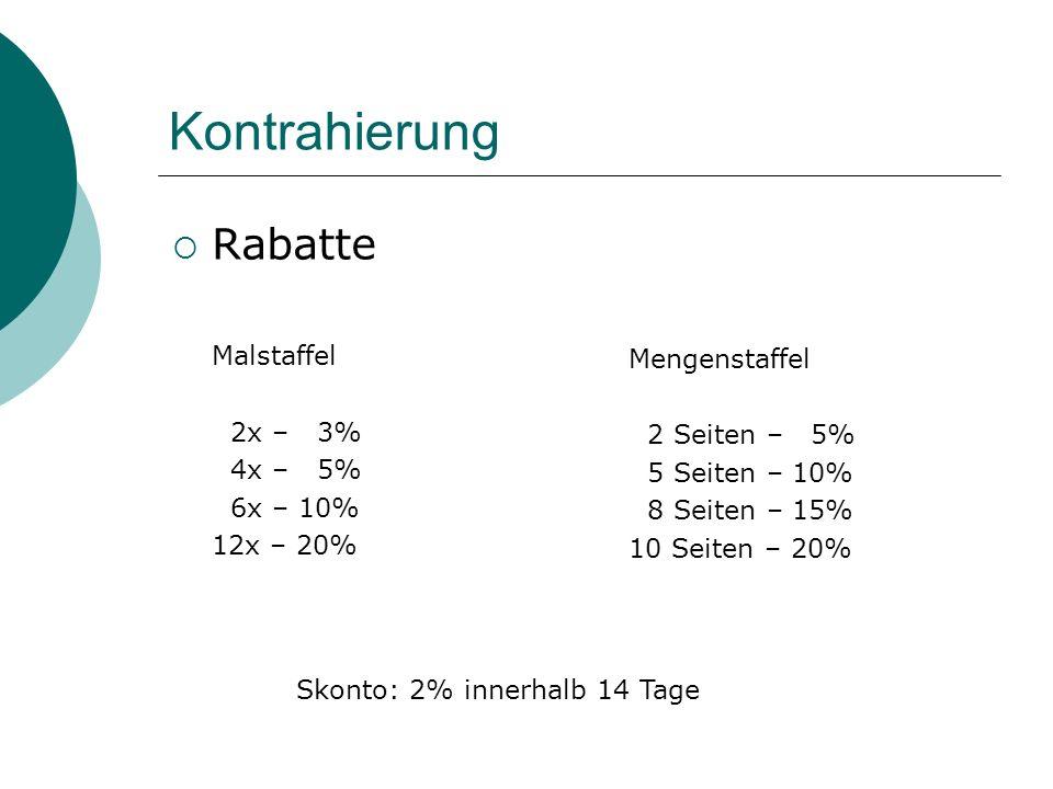 Kontrahierung Rabatte Malstaffel 2x – 3% 4x – 5% Mengenstaffel