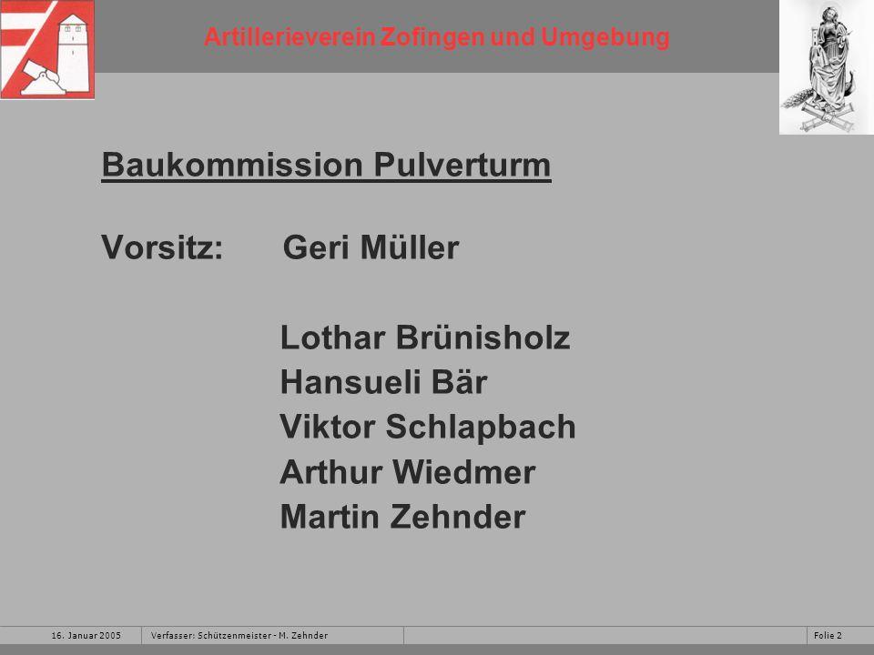 Baukommission Pulverturm Vorsitz: Geri Müller Lothar Brünisholz