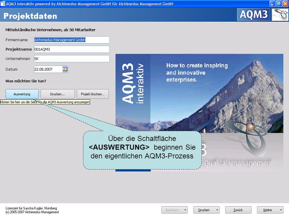Über die Schaltfläche <AUSWERTUNG> beginnen Sie den eigentlichen AQM3-Prozess