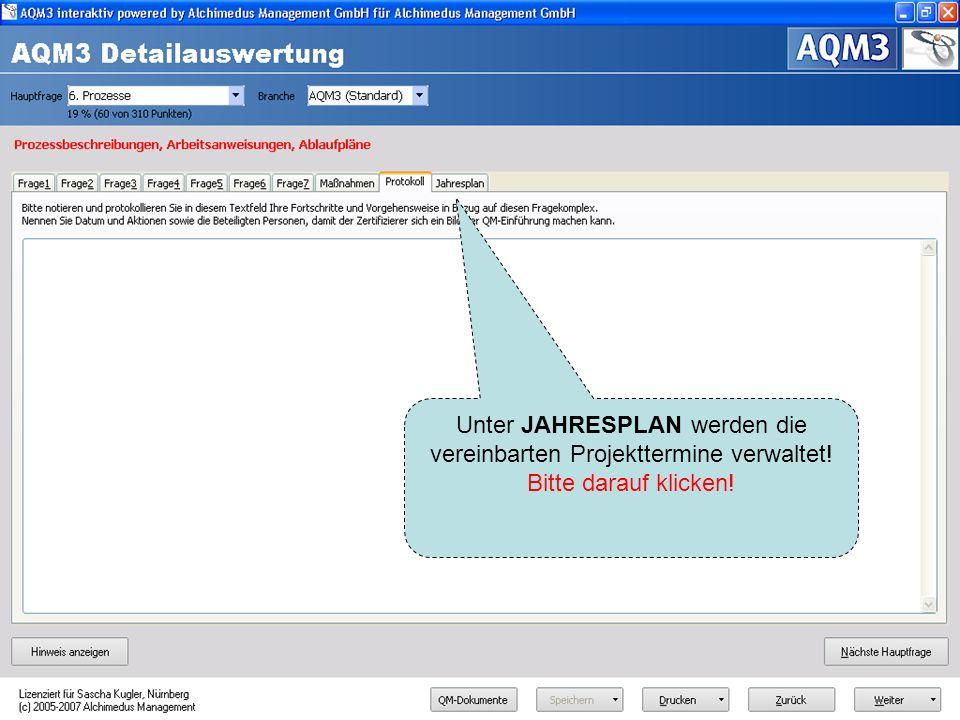 Unter JAHRESPLAN werden die vereinbarten Projekttermine verwaltet!