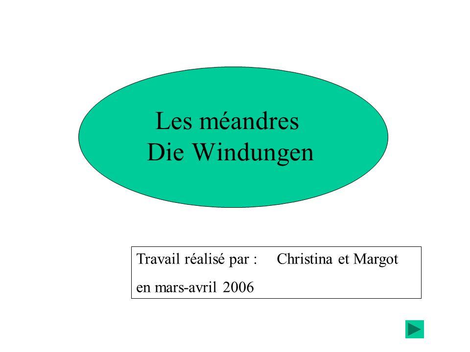 Les méandres Die Windungen