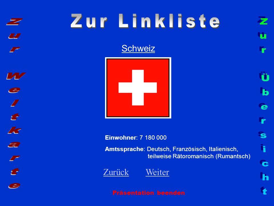 Zur Linkliste Zur Weltkarte Zur Übersicht Schweiz Zurück Weiter