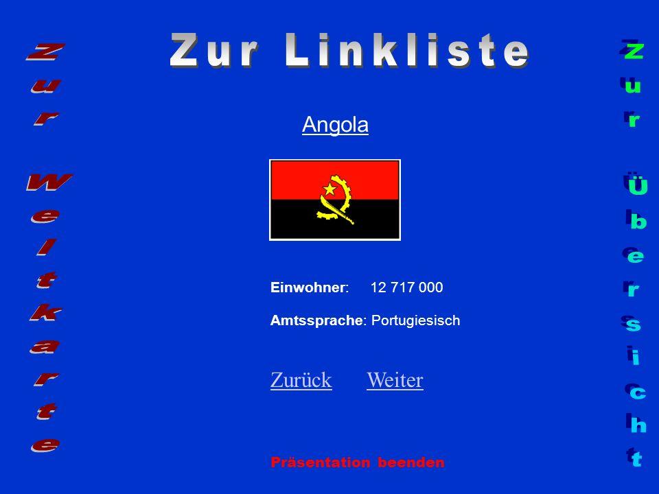 Zur Linkliste Zur Weltkarte Zur Übersicht Angola Zurück Weiter